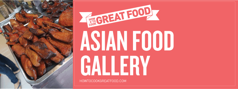 How To Cook Great Food - Online Video Cooking Tutorials - HTCG Asian Food Gallery