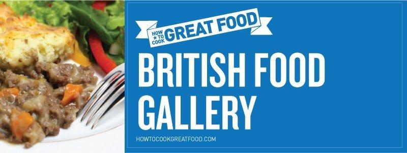 How To Cook Great Food - Online Video Cooking Tutorials - HTCG British Food Gallery