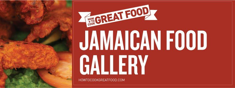 How To Cook Great Food - Online Video Cooking Tutorials - HTCG Jamaican Food Gallery