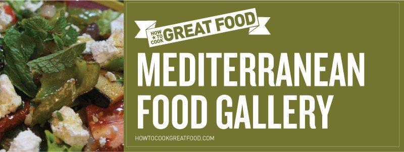 How To Cook Great Food - Online Video Cooking Tutorials - HTCG Mediterranean Food Gallery