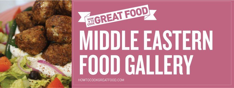 How To Cook Great Food - Online Video Cooking Tutorials - HTCG Middle Eastern Food Gallery